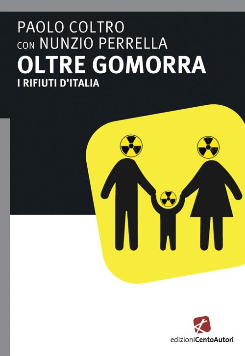 """""""Oltre Gomorra. I rifiuti d'Italia"""", il libro shock di Paolo Coltro"""