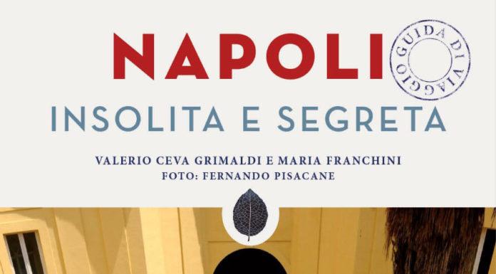 """Nuova edizione della guida """"Napoli insolita e segreta"""", oltre 300 luoghi poco noti"""