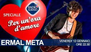 Ermal Meta a 'Speciale per un'Ora d'Amore' su Radio Subasio