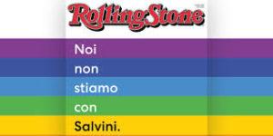 """Rolling Stone """"Noi non stiamo con Salvini"""""""
