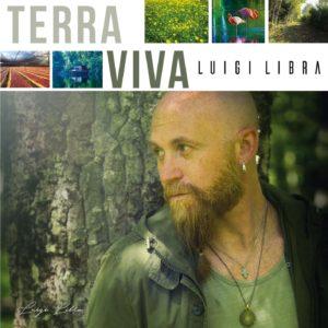 Terra viva, il cd di inediti del cantautore Luigi Libra