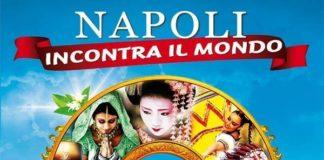 """""""Napoli Incontra il Mondo"""" torna a Napoli dal 14 al 16 settembre"""