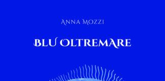 Blu oltremare, il libro di Anna Mozzi