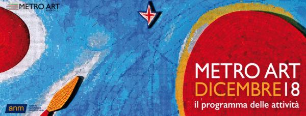 Metro Art Anm: al via i nuovi appuntamenti per le festività