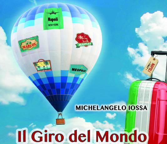 """""""Il Giro del Mondo in 40 Napoli"""", il libro di Michelangelo Iossa"""