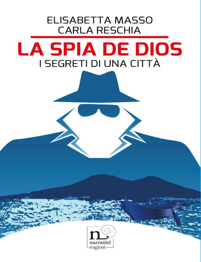 """""""La spia de Dios""""il libro di Elisabetta Masso e Carla Reschia"""