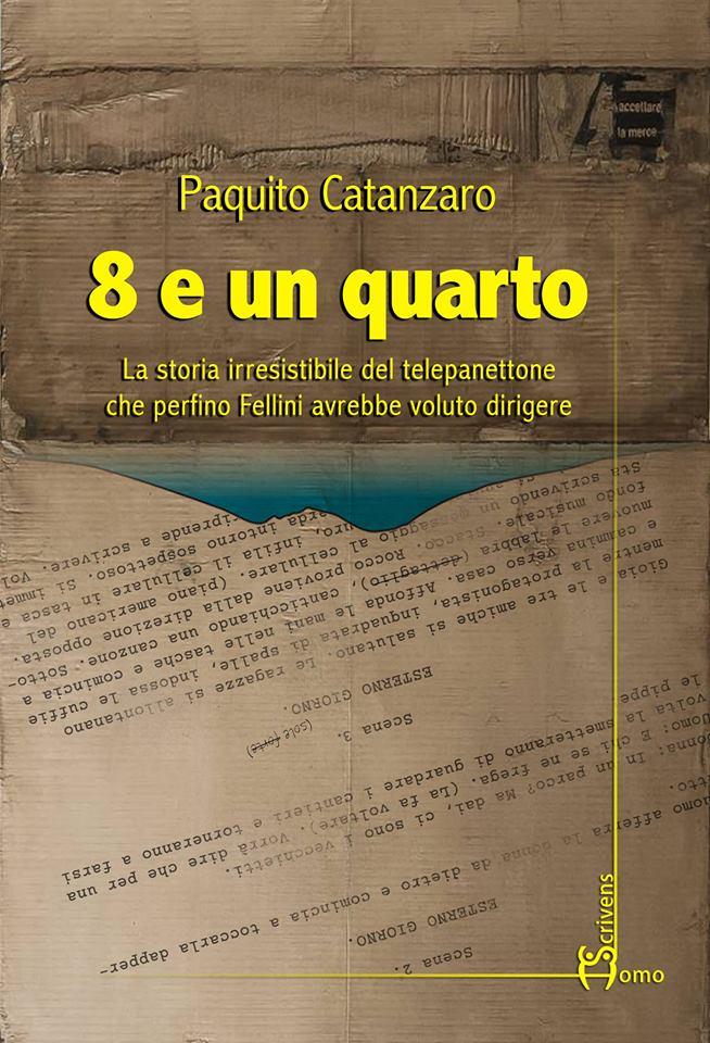 8 e un quarto: il romanzo di Paquito Catanzaro tra cinema e umorismo