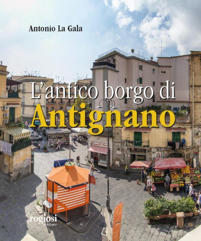 """""""L'antico borgo di Antignano"""", storia e curiosità nel libro scritto da Antonio La Gala"""