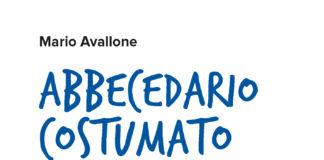 Rogiosi Editore presenta 'Abbecedario costumato' il libro di Mario Avallone
