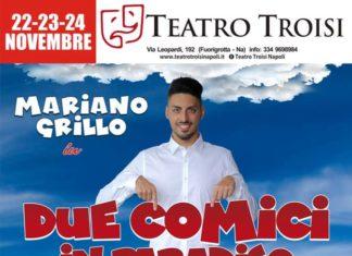 Al Teatro Troisi da venerdì 22 arriva il comico Mariano Grillo