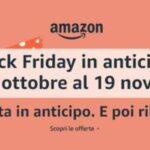 Amazon, ecco il Black Friday in anticipo con tante offerte: eccone alcune