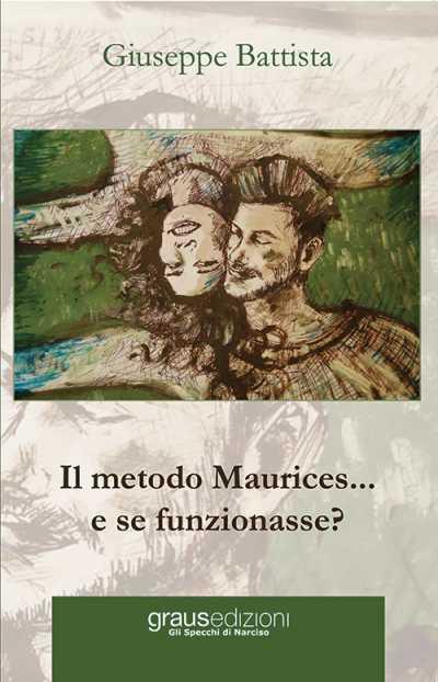 """""""Il metodo Maurices... e se funzionasse?"""" il romanzo di Giuseppe Battista"""