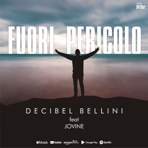 Daniele Decibel Bellini feat Jovine: arriva il singolo Fuori Pericolo (VIDEO)