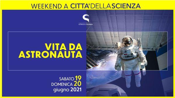 Città della Scienza: week-end alla scoperta della vita da astronauta