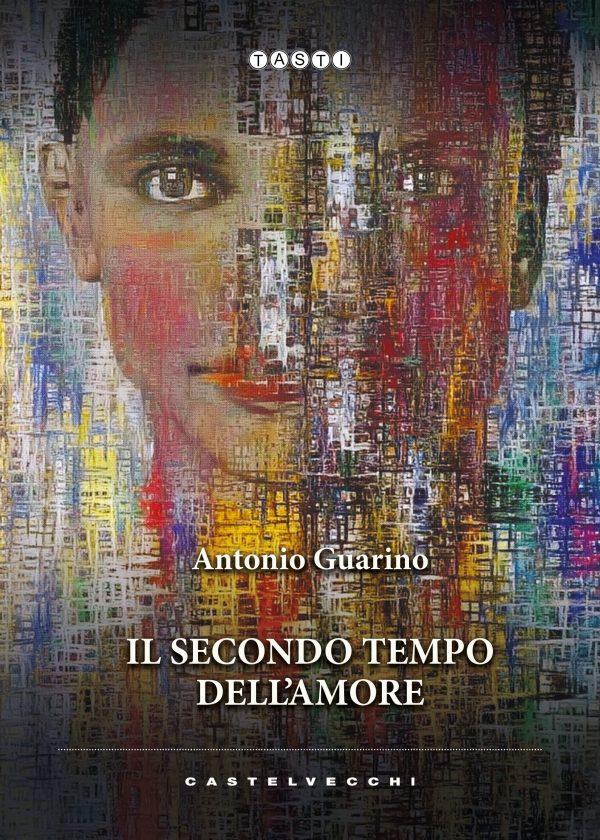 'Il secondo tempo dell'amore', il primo romanzodel giornalista Antonio Guarino